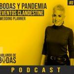 Podcast #1 – Bodas y Pandemia con Lorena Eventos Clandestine
