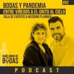 Podcast #2 – Bodas y Pandemia con Diego y Paloma