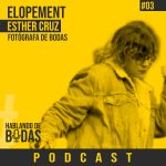 Podcast #3 – Bodas Elopement con Esther de los buenos dias