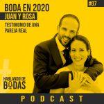 Podcast #7 – ¿Cómo es una boda en 2020? Testimonio de Juan y Rosa