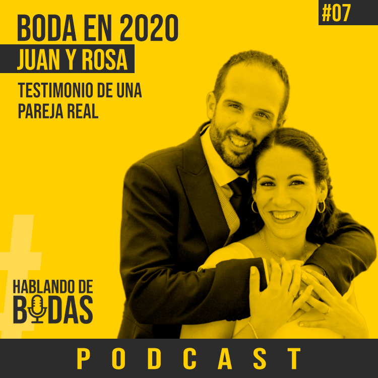 ¿Cómo es una boda en 2020? - Testimonio de Juan y Rosa - Hablando de bodas podcast - Pedro Talens