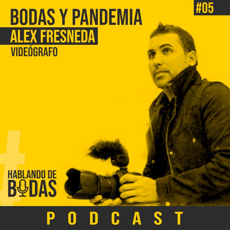 Hablando de bodas Podcast Pedro Talens y Alex Fresneda hablan de bodas y pandemia