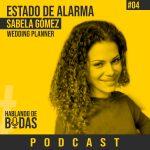 Podcast #4 – Bodas y Estado de Alarma con Sabela Gómez