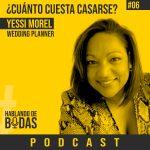 Podcast #6 – ¿Cuánto cuesta casarse? con Yessi Morel