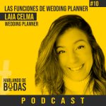 Podcast #10 – ¿Cuáles son las funciones de una wedding planner? Con Laia de Skyhand Wedding