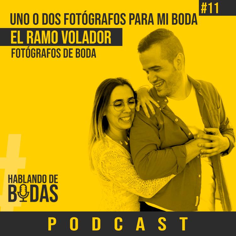 Podcast hablando de bodas - El ramo volador - Uno o dos fotógrafos para mi boda - Pedro Talens