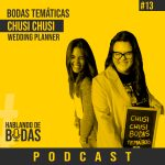 Podcast #13 – Bodas temáticas con Chusi Chusi bodas temáticas