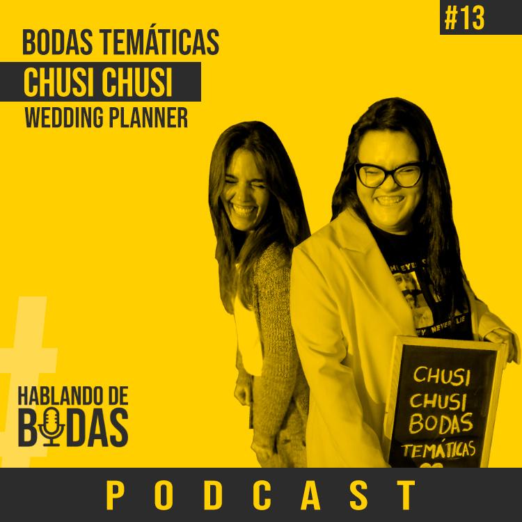Hablando de bodas podcast - Bodas temáticas con Chusi Chusi bodas temáticas -Pedro Talens