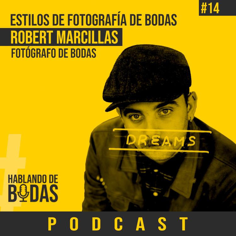 Hablando de bodas podcast - Estilos de fotografía de bodas con Robert Marcillas - Pedro Talens fotógrafo de bodas