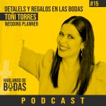 Podcast #15 – Detalles y regalos en las bodas – Con Toñi Torres