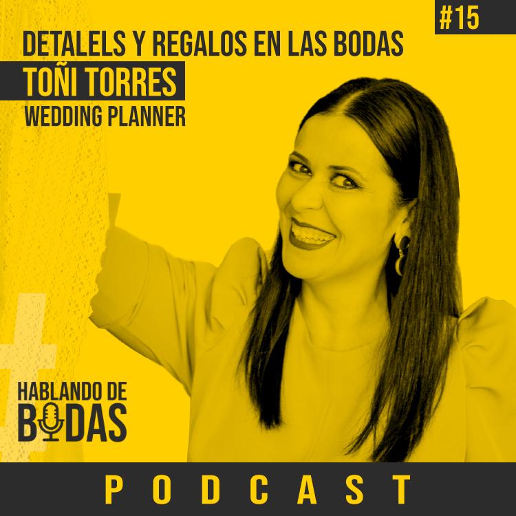 Detalles y regalos en las bodas - Con Toñi Torres - hablando de bodas podcast