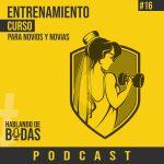 Podcast #16 – Entrenamiento para novios y novias